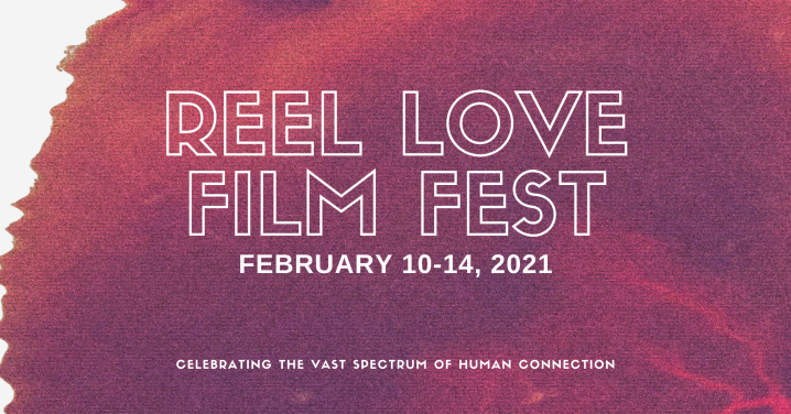 Festival Announcement: Reel Love Film Fest, February 10-14